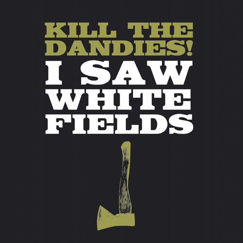 I SAW WHITE FIELDS LP