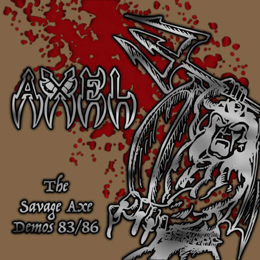 THE SAVAGE AXE DEMOS 83 86
