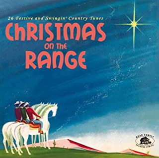 CHRISTMAS ON THE RANGE 26 festive and swingin country tunes
