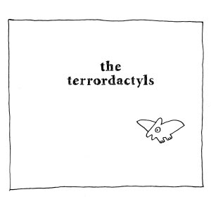 THE TERRORDACTYLS