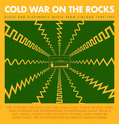COLD WAR ON THE ROCKS - DISCO AND ELECTRONIC MUSIC FROM FINLAND 1980-1991