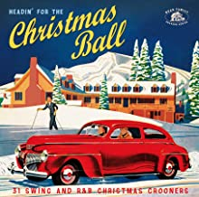 HEADIN FOR THE CHRISTMAS BALL  (31 swing and r&b xmas crooners)